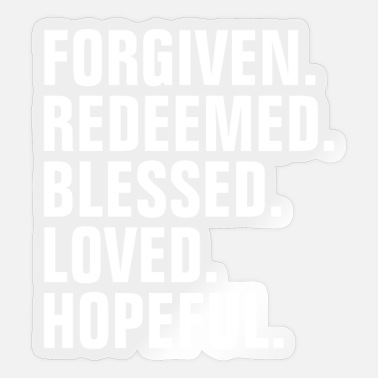 Jesus Forgiven Redeemed Blessed Loved Hopeful - Sticker