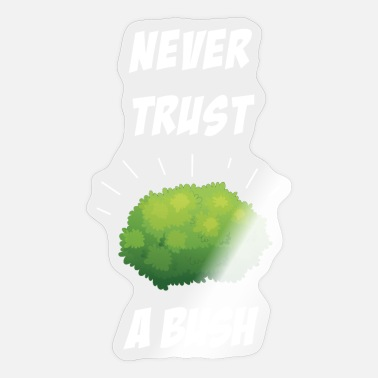Never Trust A Bush Gamer Cadeau Idee - Sticker