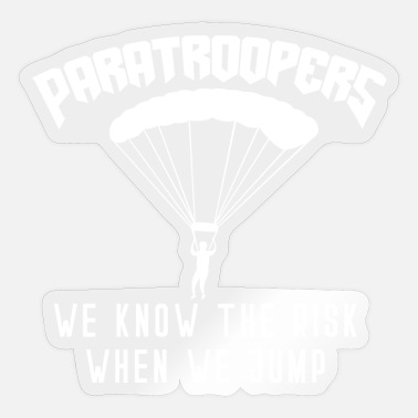 Para Skydivers We know the risk when we - Sticker