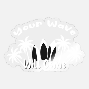 Good Luck Your Wave Will Come Holiday Surf - Sticker