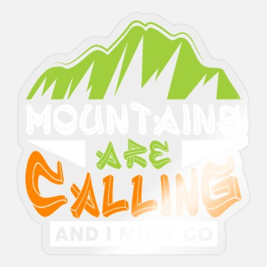 Fernweh The mountains are calling and I must go Wanderer - Sticker