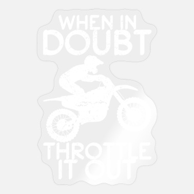 Race Car Driver When In Doubt Throttle It Out Motorcyclist Hobby - Sticker