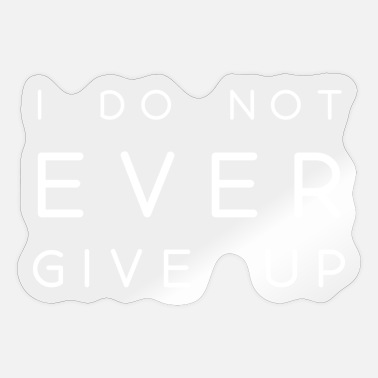 Schwarz i don't ever give up never give up saying - Sticker