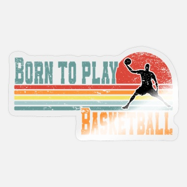 Drei Basketball Spieler Basketballer Born to play - Sticker