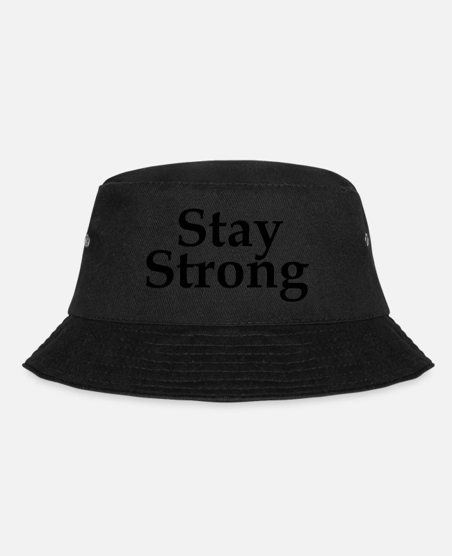 Stop By Caps & Hats - stay strong - Bucket Hat black