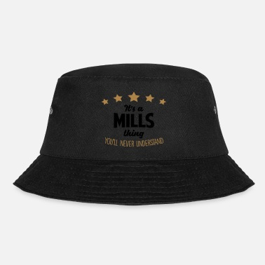 Thing It's a mills name thing stars never under - Bucket Hat