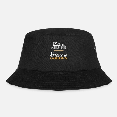 Taciturn Saying wise idiom taciturn silence - Bucket Hat