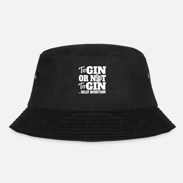 Clubbers Gin or Distress Funny Question Lover Design - Bucket Hat
