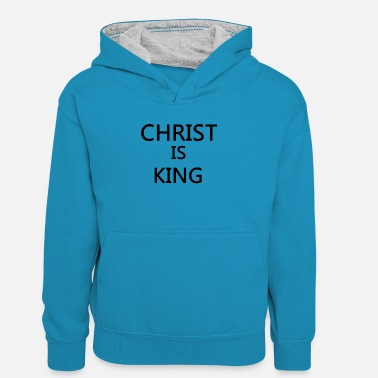 Christ is King gift idea religion - Kids' Contrast Hoodie