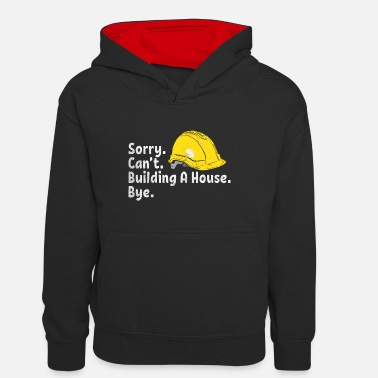 Holzmann Sorry Building A House Bye - Teenager Contrast Hoodie