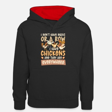 I Don't Have Ducks Or A Row I Have Chickens - Teenager Contrast Hoodie