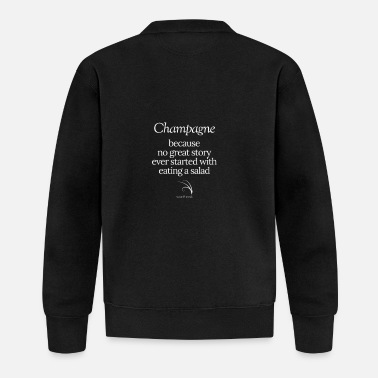 Champagne quote no great story started with salad - Baseball Jacket