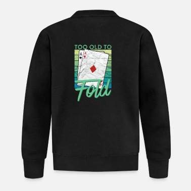 Poker Too Old To Fold Funny Poker - Baseball Jacket