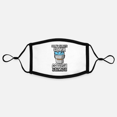 Knife Fisherman Funny I Don't Always Catch Catfish Gift - Contrast mask, adjustable (small)