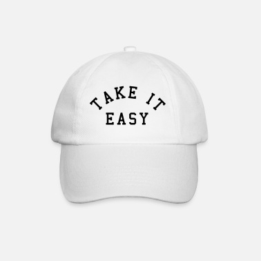 Take Take It Easy - Baseball Cap