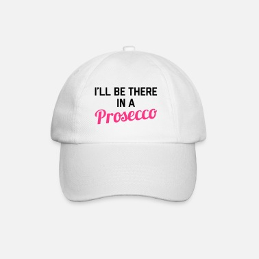 Street In A Prosecco Funny Quote - Gorra béisbol