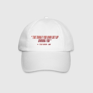 Things you own end up ownning you - Casquette classique