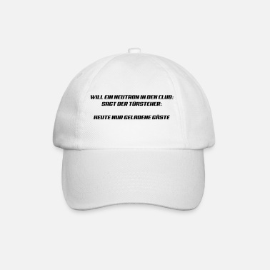 Neutron Neutron will in den Club - Baseball Cap