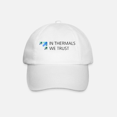 Thermals in thermals we trust - Baseball Cap