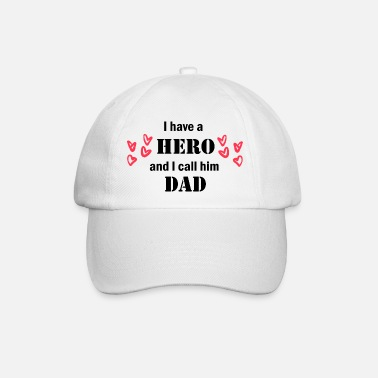 Day I have a hero and I call him dad - Baseball cap