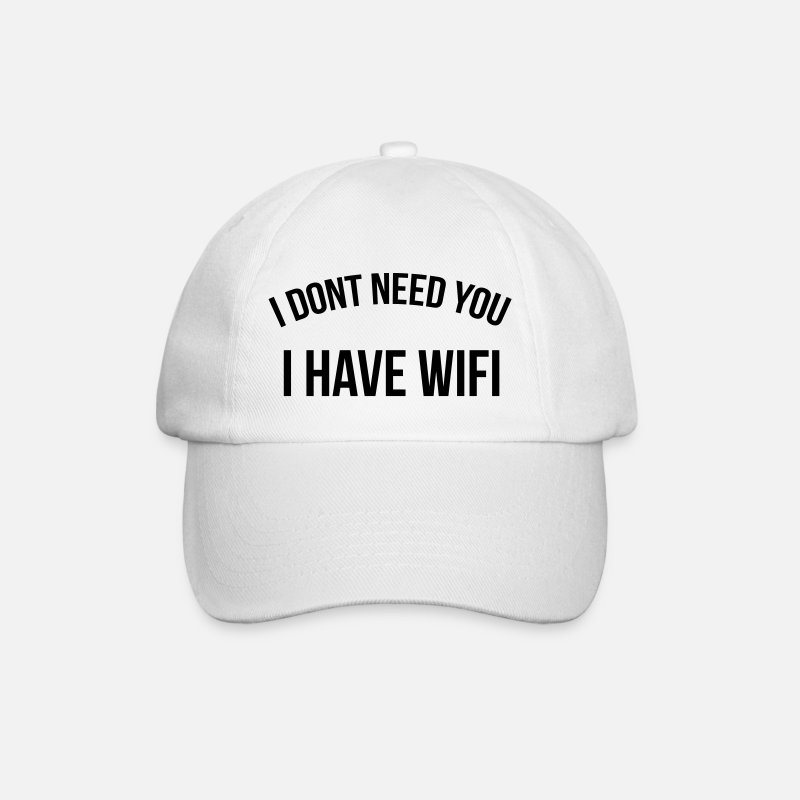 Wifi Petten & Mutsen - I don't need you I have wifi - Baseball cap wit/wit