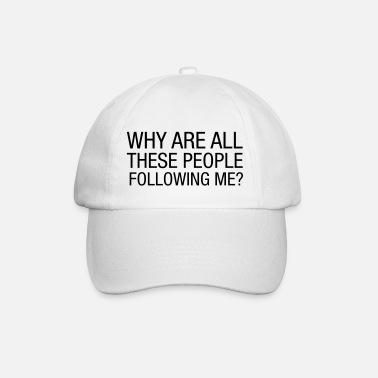 Garmin Why Are All These People Follow Me? - Baseball Cap