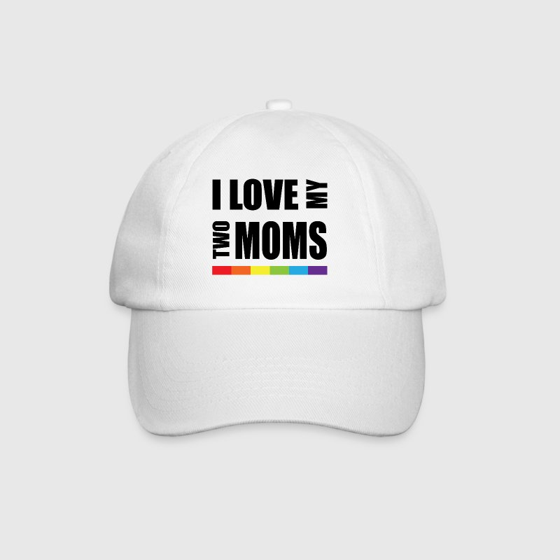 I Love My Two Moms LGBT - Baseball Cap