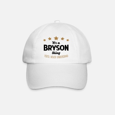 Bryson It's a bryson name thing stars never unde - Baseball Cap