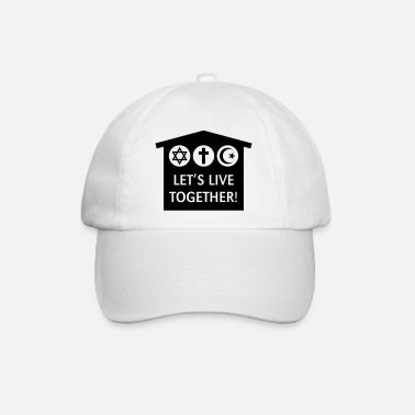 Religion Let's Live Together! (Religion / Religionen) - Baseball Cap