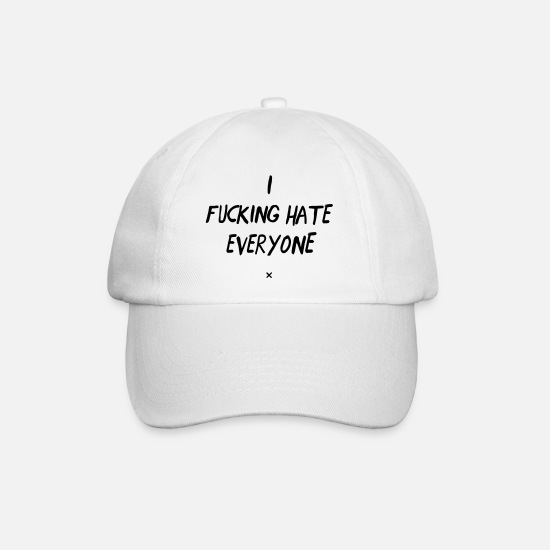 Hate Caps & Hats - I fucking hate everyone - Baseball Cap white/white