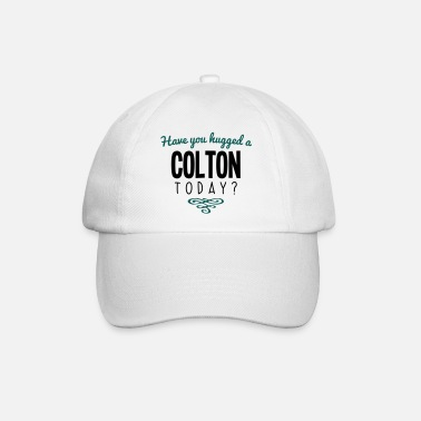 Colton have you hugged a colton name today - Baseball Cap
