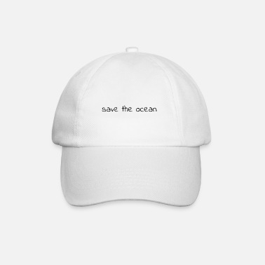 Eco Save the Ocean I gift sea - Baseball Cap