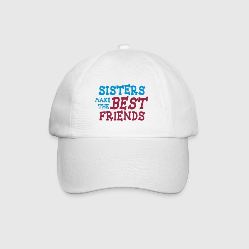 sisters make the best friends 2c - Gorra béisbol