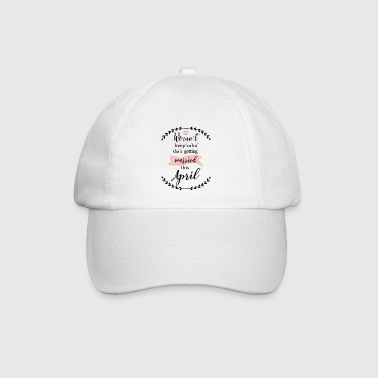 we_cant_keep_calm_april - Baseballcap