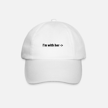 I'M WITH HER - Baseball Cap