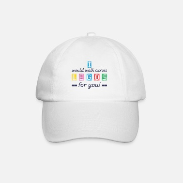 Glück I would walk across Legos for you! - Baseball Cap