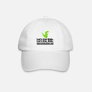Deutsch Let's eat kids punctuation saves lives Lehrers - Baseball Cap