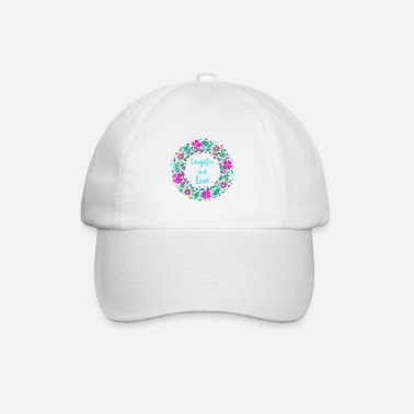 Laughter Laughter and love - Baseball Cap