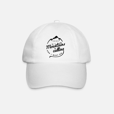 The Mountains are calling - Baseball Cap