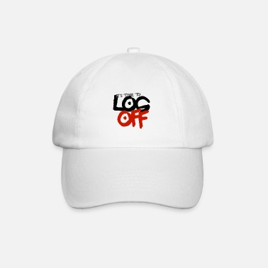 It's time to log off - Baseball Cap