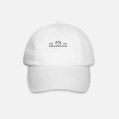 BETTER THAN YOU KING QUEEN bowlerin png - Baseball Cap