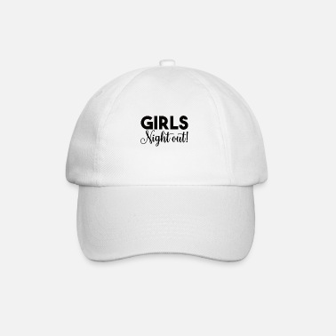 Girls Night Out Girls night out - Baseball Cap