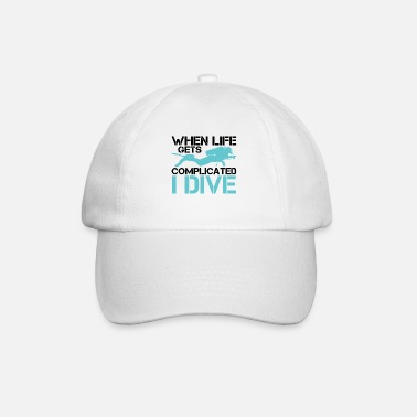 Lake When life gets complicated - I Dive Diving - Baseball Cap