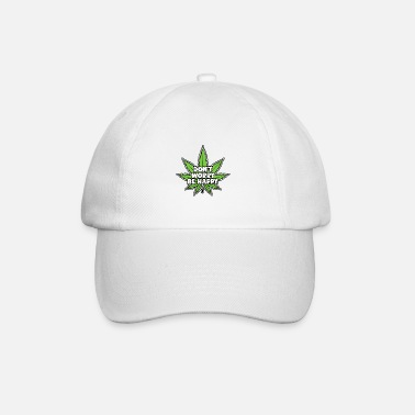 Funny Hemp Sayings Do not worry, be Happy - Baseball Cap