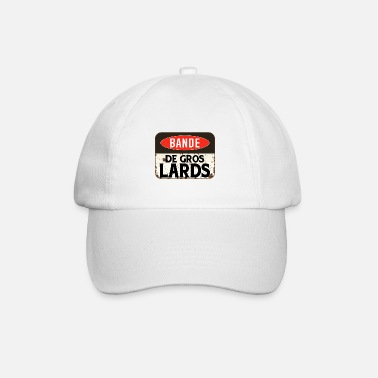 Gros panneau insulte bande gros lards humour provocate - Casquette baseball