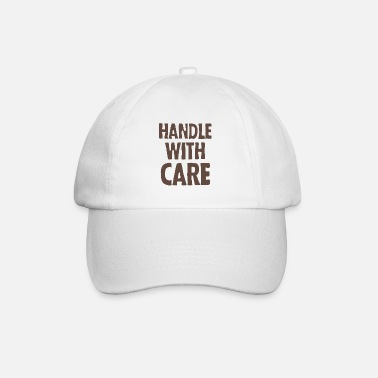 Handle Handle with care - Baseball Cap