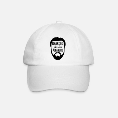 For Her Bearded for her pleasure - Baseball Cap