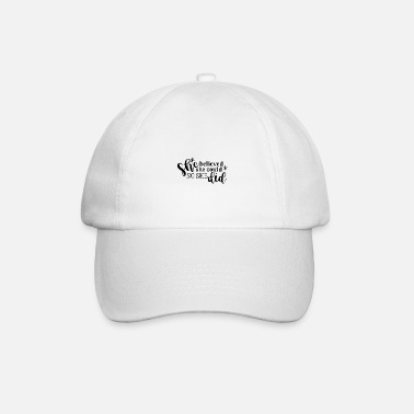 She She believed she could so she did Geschenk - Baseball Cap