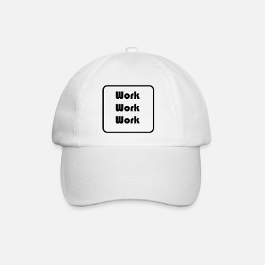 Worker Work Work Work - Baseball Cap