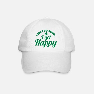 2c1480653ea46 St Patricks Day I DONT GET DRUNK- I GET HAPPY ! - Baseball Cap
